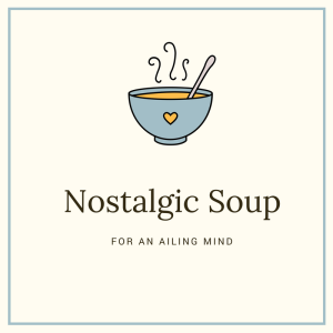 nostalgic-soup-for-an-ailing-mind